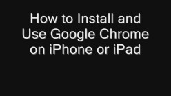 How to Install and Use Google Chrome on iPhone or iPad