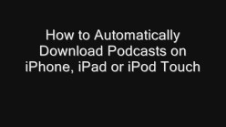 How to Automatically Download Podcasts on iPhone, iPad or iPod Touch