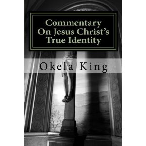 Commentary On Jesus Christ's True Identity