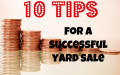 10 Tips: How to have a successful garage sale and make money