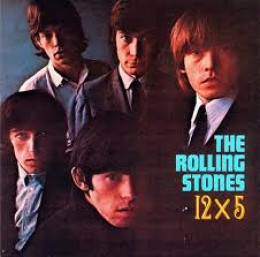 Early album, 12 X 5, twelve fast-moving early tracks by the five (got it on CD): 'Around and Around', 'Confessin' the Blues', 'Empty Heart', 'Time is on my side' and eight  more including classic 'Under the Boardwalk'