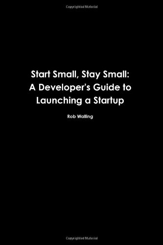Start small, Stay small by Rob Walling