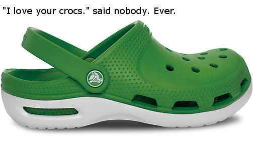 Crocs - I should have worn these