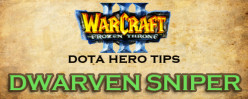 DOTA Hero Tips: Dwarven Sniper