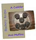 Cow Milk Free Blueberry Cobbler and Muffins Recipes