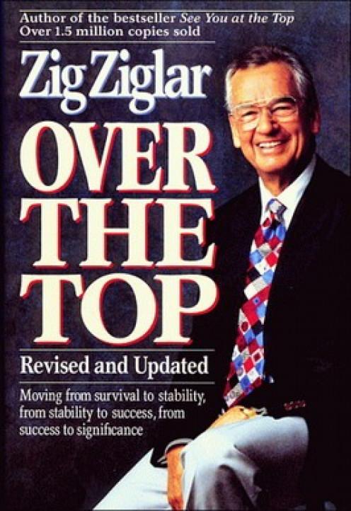 Zig Ziglar's book Over the Top.