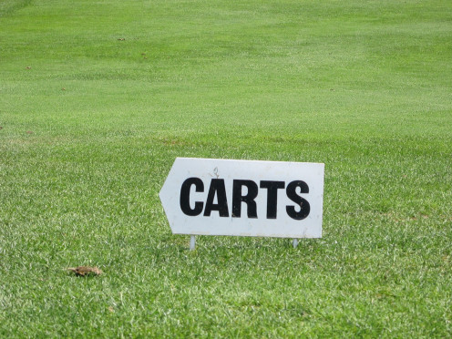 Please Follow the Cart Signs! Stay 30 ft. from Greens, Avoid Soggy Low Spots, Keep Bags off Greens and Tees!