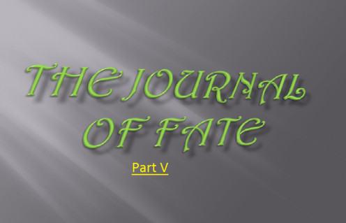 The Journal of Fate