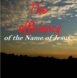 The efficiency of the Name of Jesus
