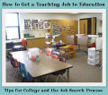 How to Get a Teaching Job in Education: Tips for College and the Job Search Process