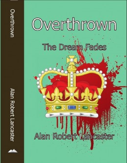 "Cover design of ""OVERTHROWN - The Dream Fades"", book two in the RAVENFEAST series."