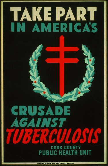 Crusade Against Tuberculosis, 1940.  Artist Unknown, Cook County Public Health Unit.