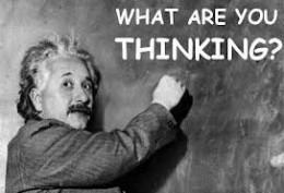 I'm NOT thinking, Einstein!  This is the problem!