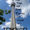 Top 20 Places To Visit In Toronto, Canada