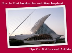 How to Find Creative Inspiration and Stay Inspired: Tips for Writers and Artists