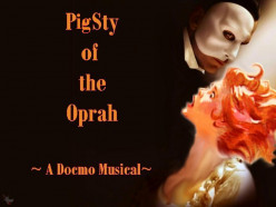 Pig Sty of the Oprah - A Daisy May Musical