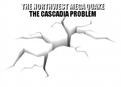 Preparing for the Cascadia Earthquake Disaster