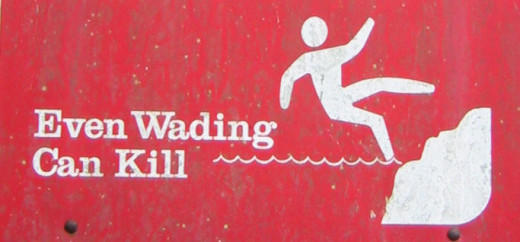 Danger!  Even wading can kill!