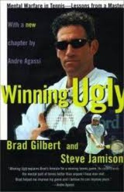 Tennis Book Review: Winning Ugly by Brad Gilbert