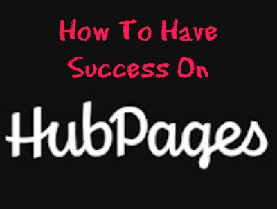 How to have success on HubPages