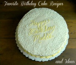 Favorite Birthday Cake Recipes and Ideas