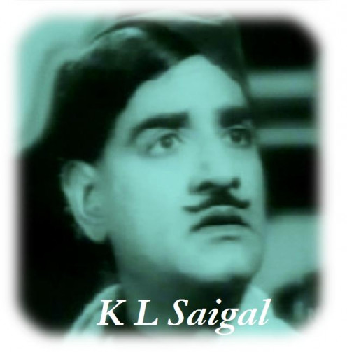 Kundan Lal Saigal - The man who inspired Lata, Rafi, Mukesh and Kishore Kumar