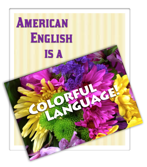 Learning American English can be an enjoyable experience!
