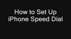 How to Set Up iPhone Speed Dial