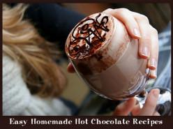 Easy Homemade Hot Chocolate Recipes
