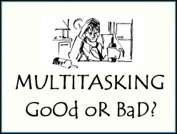 Is Multitasking Good Or Bad ? Practical Tips And Tricks Of Multitasking.