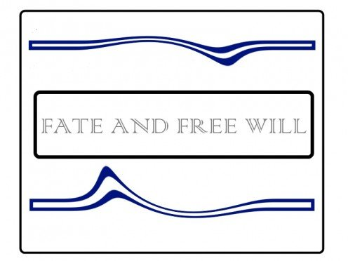 The role of fate and free will is a much talked about subject. Some people trust in destiny while some think free will is something that can change the fate.