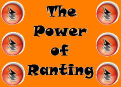 the power of ranting