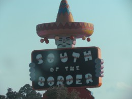 On the way home from our cruise, we stopped at South of the Border as a midway point during our drive back home from Florida.