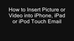 How to Insert Picture or Video into iPhone, iPad or iPod Touch Email