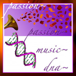 passion ~ music ~ dna