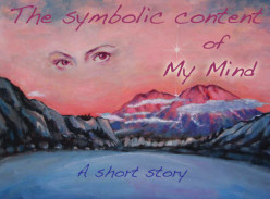 The Symbolic Content Of My Mind, A Short Story
