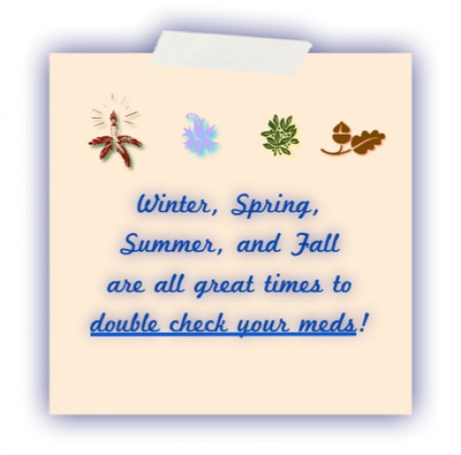 Check your meds seasonally and you'll stay on track with safety.