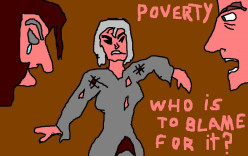 Are  the poor really to blame for their poverty?