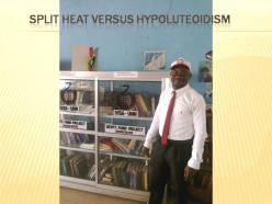 Split heat versus hypoluteoidism