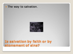 Is salvation by faith or by atonement?