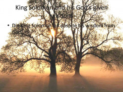 King Solomon and his God's given wisdom
