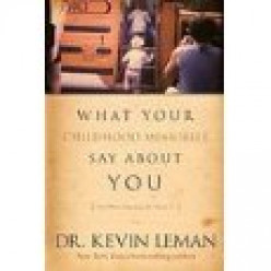 What Your Childhood Memories Say About You... And What You Can Do About It: By Dr. Leman