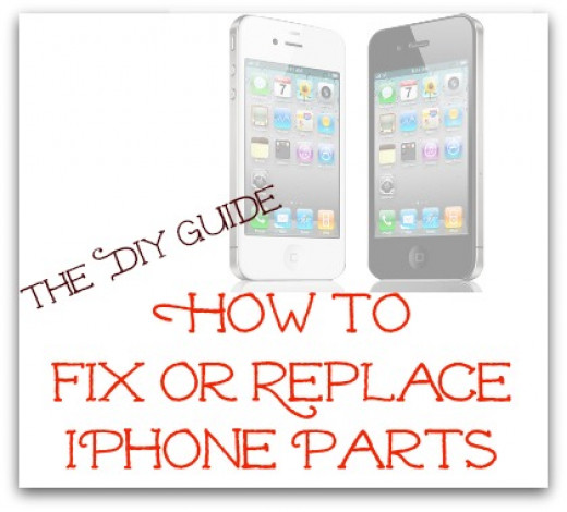 How to fix or replace iphone parts. A DIY Guide.