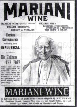 Mariani wine used a Pope in an advertisement - this 'wine' contained a significant amount of cocaine.