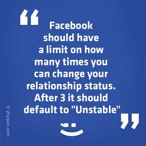A common annoying behavior that Facebook users engage in...changing relationship status's frequently