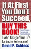 Motivational Book If At First You Don't Succeed, Buy This Book!   by David P. Schloss