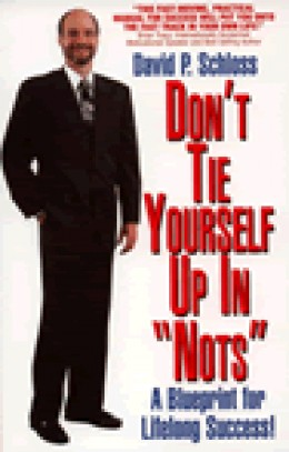 Motivational Book Don't Tie Yourself Up In Nots  by David P. Schloss