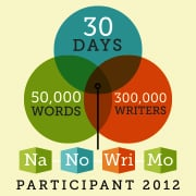 NaNoWriMo 2012 Participant Badge - FREE to download and plaster on your blog, Hubs, website, anywhere! Tell the world you're a WriMo!