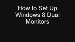How to Set Up Windows 8 Dual Monitors