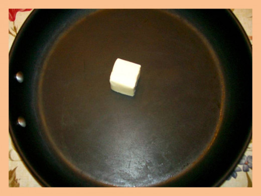 Melt butter in large frying pan or pot.  Source:  Sharyn's Slant